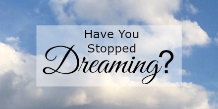 Have you Stopped Dreaming? Kathleen Hardaway